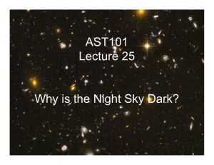 AST101 Lecture 25 Why is the Night Sky Dark?