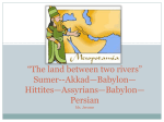 *The land between two rivers* Sumer*Babylon*Assyrians Ms. Jerome