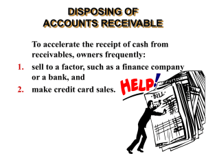 To accelerate the receipt of cash from receivables, owners frequently