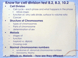 Know for cell division test 8.2, 8.3, 10.2 Cell Division