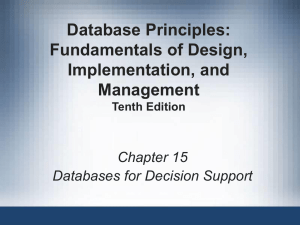 Chapter 15 Databases for Decision Support Database Principles