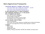 Web [Application] Frameworks conventional approach to building a web service