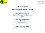 UK e-Science National e-Science Centre 22 January 2003