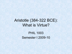 Aristotle (384-322 BCE): What is Virtue?