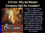1/13 Aim: Why did Western Europe fight the Crusades