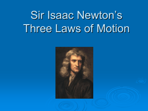 understanding the first law of motion of sir isaac newton Newton's three laws of motion here you will find the precise technical term for each of first name bibliographic article: sir isaac newton: three laws of.