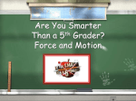 Are You Smarter Than A 5th Grader Force & Motion