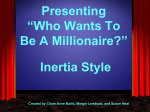 """Who Wants To Be A Millionaire?"" Inertia Style Created by Claire"