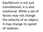 Equilibrium is not just translational, is is also rotational. While a set