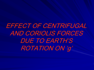 EFFECT OF CENTRIFUGAL AND CORIOLIS FORCES DUE TO