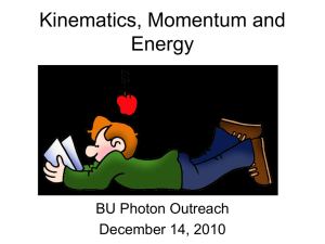 Kinematics, Momentum and Energy