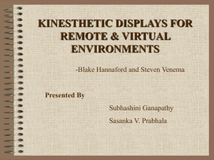 kinesthetic displays for remote & virtual environments