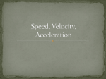 Velocity – is the displacement divided by the time.
