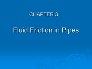 Fluid Friction in Pipes