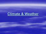Climate & Weather WEATHER vs. CLIMATE Weather