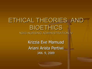 ETHICAL THEORIES AND BIOETHICS