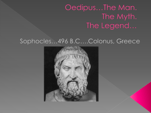 Oedipus…The Myth. The Man. The Legend…