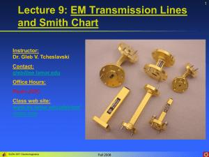 Lecture 9: EM Transmission Lines and Smith Chart