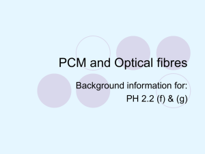 PCM and Optical fibres