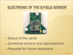 Electronic and read-out of the Field probes, status and future plans