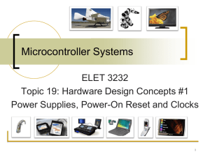 Microcontroller Systems ELET 3232 Topic 19: Hardware Design Concepts #1