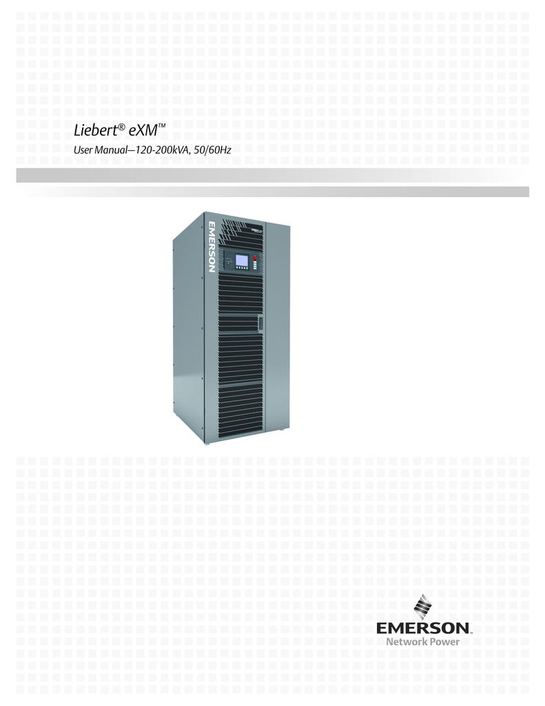 Liebert eXM User Manual–120-200kVA, 50/60Hz ®