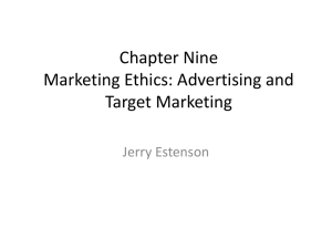 Chapter Nine Marketing Ethics: Advertising and Target