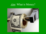 Aim: What is Money? - The Bronx High School of Science