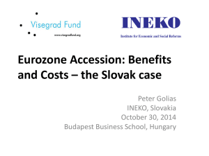 Eurozone Accession: Benefits and Costs – the Slovak case