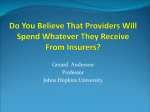 Do You Believe That Providers Will Spend Whatever You Give