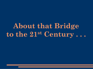 About that Bridge to the 21st Century . . .