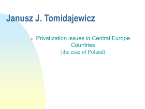 Janusz J. Tomidajewicz: Privatization issues in Central Europen