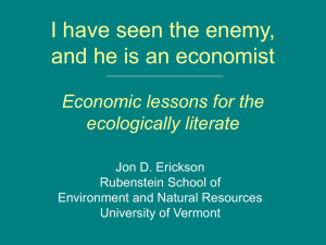 I have seen the enemy, and he is an economist. Economic lessons