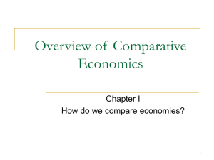 1 Overview of Comparative Economics Chapter I How do we