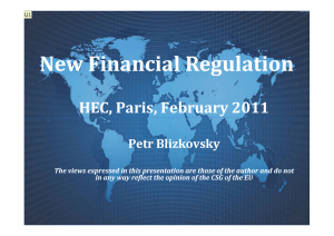 New Financial Regulation HEC, Paris, February 2011 Petr Blizkovsky