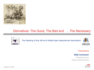 Derivatives: The Good, The Bad and … the Necessary?