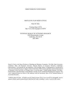 NBER WORKING PAPER SERIES SHOULD WE FEAR DERIVATIVES? Rene M. Stulz