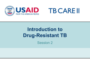 Session 2 Presentation: Introduction to DR TB