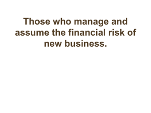 Those who manage and assume the financial risk of new