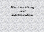 What's so addicting about addiction medicine