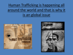 Human Trafficking is happening all around the world and that is why