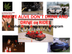 ARRIVE ALIVE DON`T DRINK AND DRIVE!