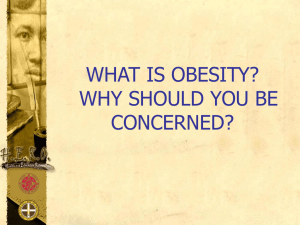 What is Obesity? Should we be concerned?
