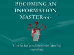 BECOMING AN INFORMATION MASTER-or-