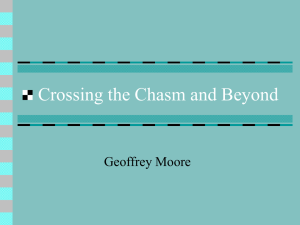 Crossing the Chasm and Beyond