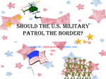 SHOULD THE U.S. MILITARY PATROL THE Border?