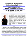 "Chemistry Department Colloquium: Fall 2011 ""2D IR: What is it Good For?"""