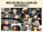 WHY DO WE ALL LOOK SO DIFFERENT?