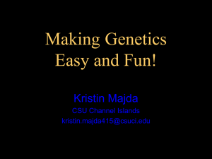 Making Genetics Easy and Fun - California Science Teachers