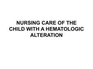 NURSING CARE OF THE CHILD WITH A HEMATOLOGIC …